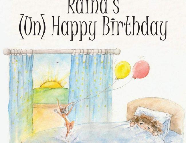"""""""Raina's (Un) Happy Birthday"""" by Britta Stromeyer Esmail"""