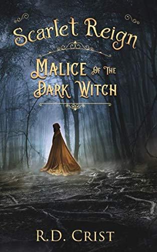 """Scarlet Reign: Malice of the Dark Witch"" by R.D. Crist"