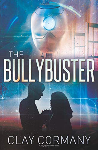 """The Bullybuster"" by Clay Cormany"