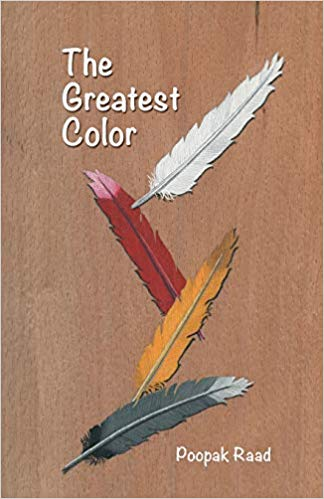 """The Greatest Color"" by Poopak Raad"