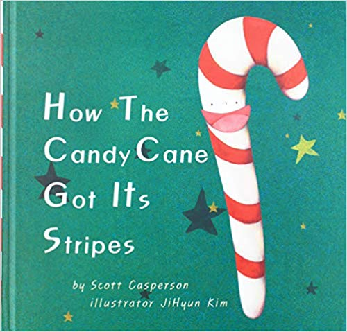 """How the Candy Cane Got Its Stripes"" by Scott Casperson"