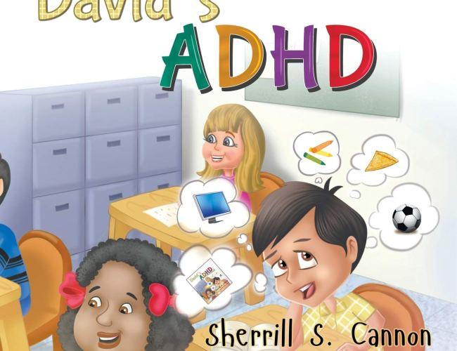 """David's ADHD"" by Sherrill S. Cannon"