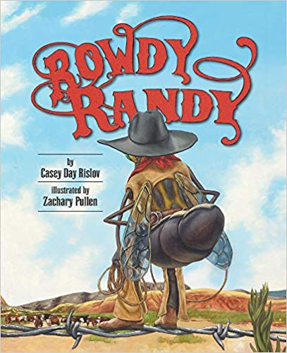 """Rowdy Randy"" by Casey Day Rislov"