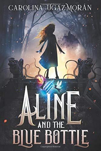 Aline and the Blue Bottle by Carolina Ugaz-Moran