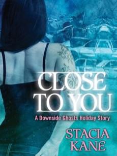 Close to You by Stacia Kane