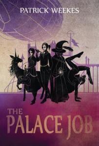 The Palace Job by Patrick Weekes