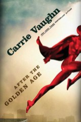 After the Golden Age by Carrie Vaughn