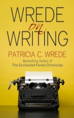 Wrede on Writing by Patricia C. Wrede