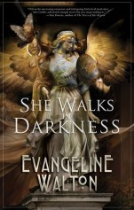 she walks in darkness by evangeline walton