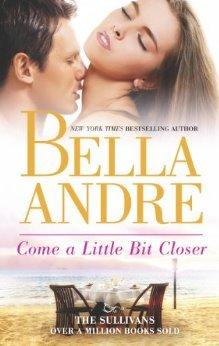 come a little bit closer by bella andre