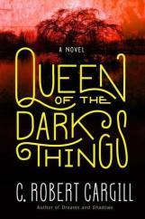 queen of the dark things by c robert cargill