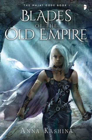 blades of the old empire by anna kashina