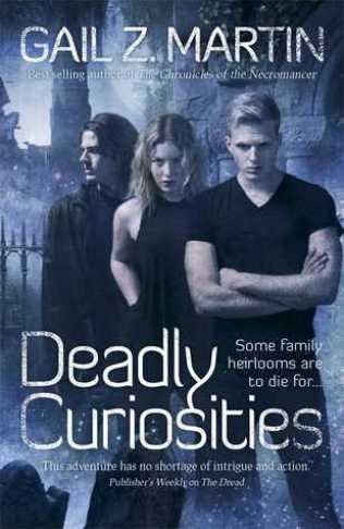 deadly curiosities by gail z martin
