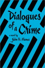 dialogues of a crime by john k manos