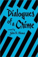 dialogues of a crime by john k manos