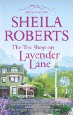 tea shop on lavender lane by sheila roberts