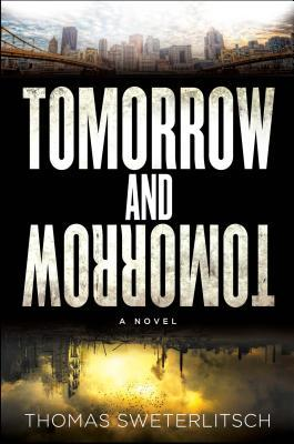 tomorrow and tomorrow by thomas sweterlitsch