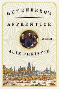 gutenbergs apprentice by alix christie