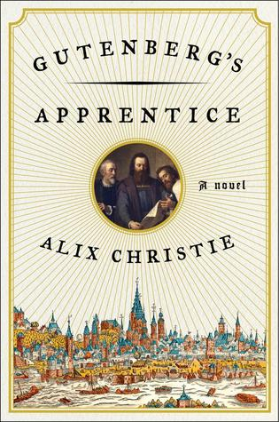 gutenbergs apprentice by alix christie