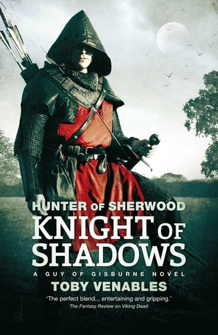 hunter of sherwood knight of shadows by toby venables