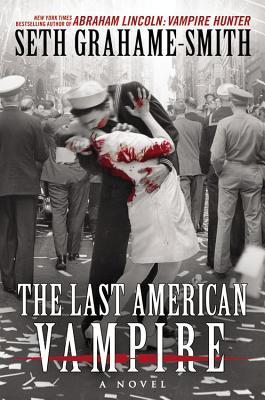 last american vampire by seth graham smith