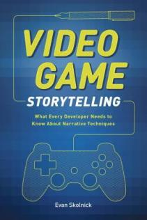 video game storytelling by evan skolnick