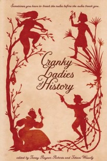 cranky ladies of history by tansy rayner roberts and tehani wessely