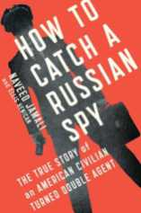 how to catch a russian spy by naveed jamali