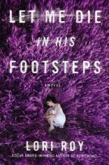 let me die in his footsteps by lori roy