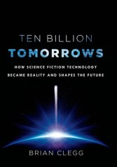ten billion tomorrows by brian clegg