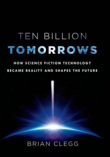 ten billion tomorrows by brian clegg