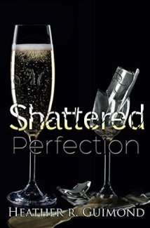 shattered perfection by heather guimond