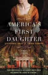 americas first daughter by stephanie dray and laura kamoie