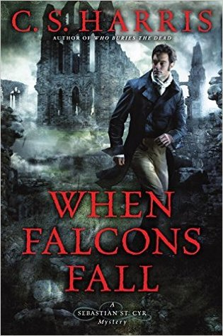 when falcons fall by c.s. harris