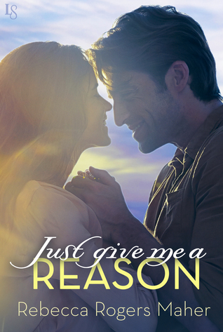 just give me a reason by rebecca rogers maher