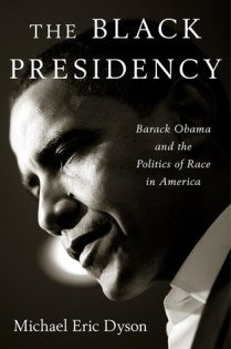 black presidency by michael eric dyson