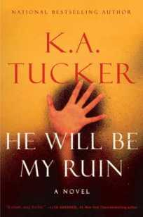 he will be my ruin by ka tucker
