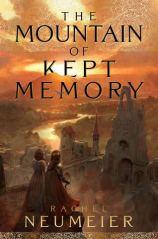 mountain of kept memory by rachel neumeier