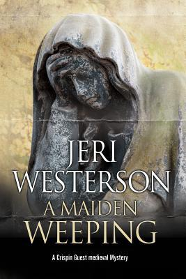maiden weeping by jeri westerson