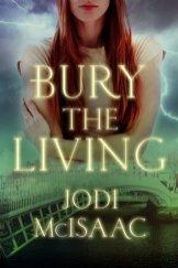bury the living by jodi mcisaac
