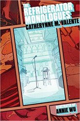 refrigerator monologues by catherynne valente