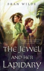 jewel and her lapidary by fran wilde