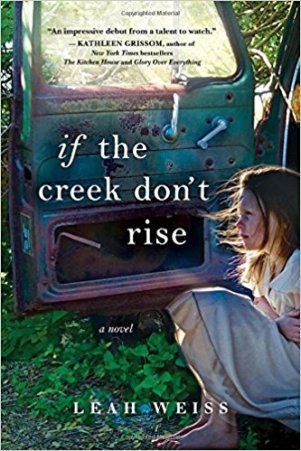 if the creek dont rise by leah weiss