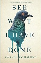see what I have done by sarah schmidt