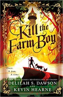 kill the farm boy by delilah s dawson and kevin hearne