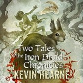 two tales of the iron druid chronicles by kevin hearne audio