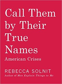 call them by their true names by rebecca solnit