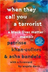 when they call you a terrorist by patrisse khan cullors and asha bandele