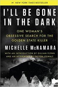 ill be gone in the dark by michelle mcnamara