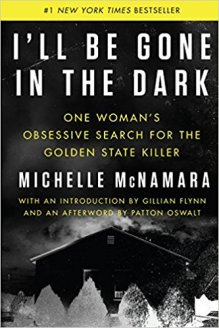 ill be gone in the dark by michelle mcnamara